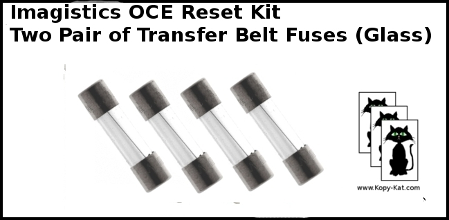 4 Imagistic OCE Transfer Belt Fuse Reset CS 173 180 193 230